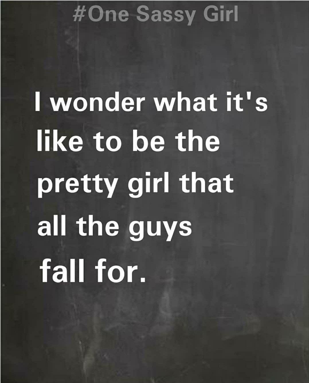 Sassy Girl Quotes Pretty girls/ ugly girls sassy quotes from one sassy girl on  Sassy Girl Quotes
