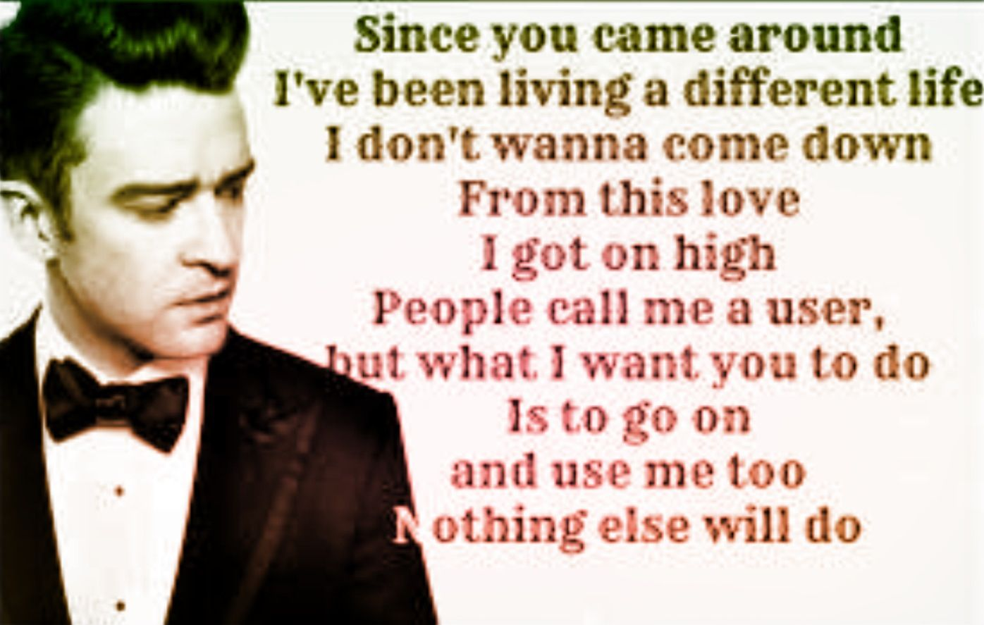 Justin Timberlake quote Singer quote, Justin love
