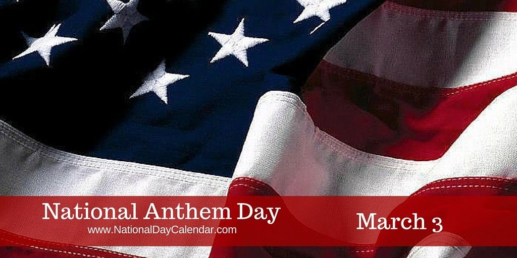 NATIONAL ANTHEM DAY - March 3 - National Day Calendar | National anthem,  National speech and debate, Anthem