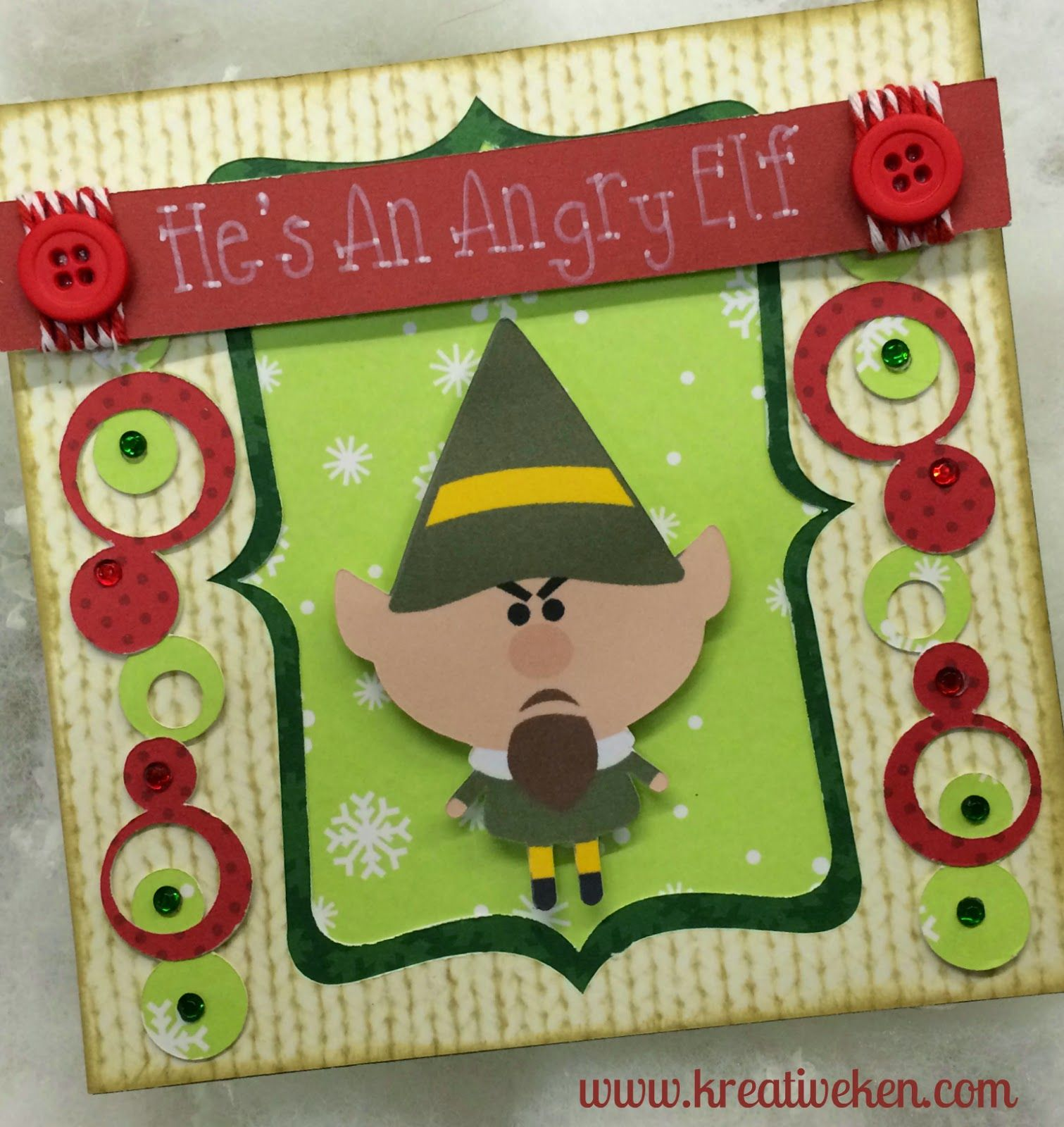 Kens Kreations Hes An Angry Elf Cricut Christmas Cards And