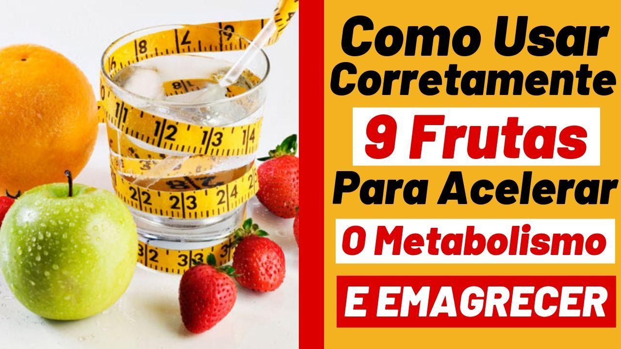 9 Frutas Que Aceleram O Metabolismo E Emagrecimento Tire Todas As
