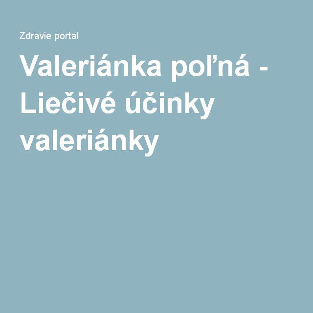 Valeriánka poľná - Liečivé účinky valeriánky