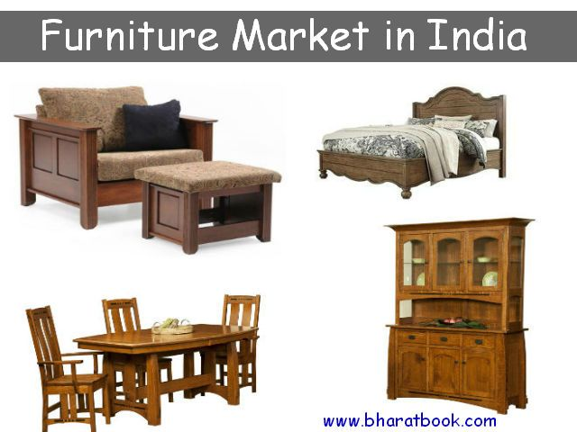 Furnituremarket In India The Indian Furniture Industry Is One Of
