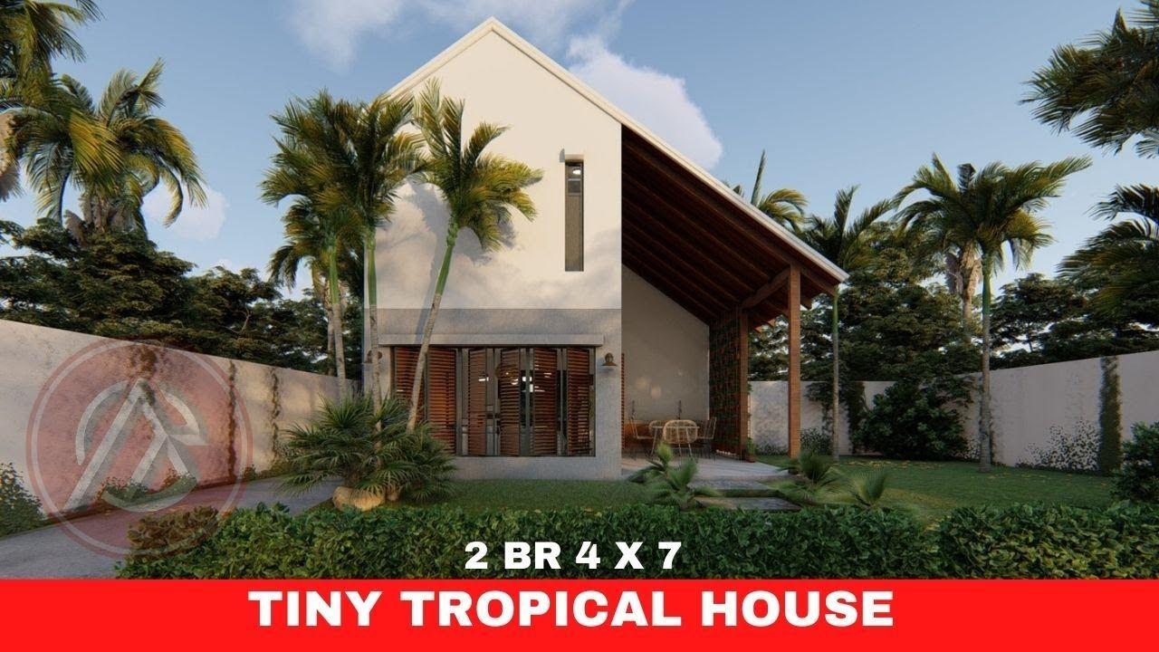 MODERN TINY TROPICAL HOUSE 2 BR 4 x 7m