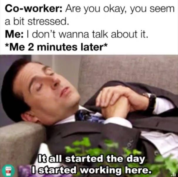 These Stressed Out Memes Are Way Too Relatable 23 Pics Work Stress Humor Workplace Memes Stress Humor