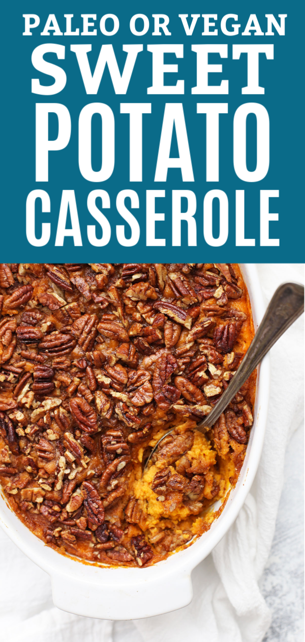 This Paleo or Vegan Sweet Potato Casserole is the real deal!
