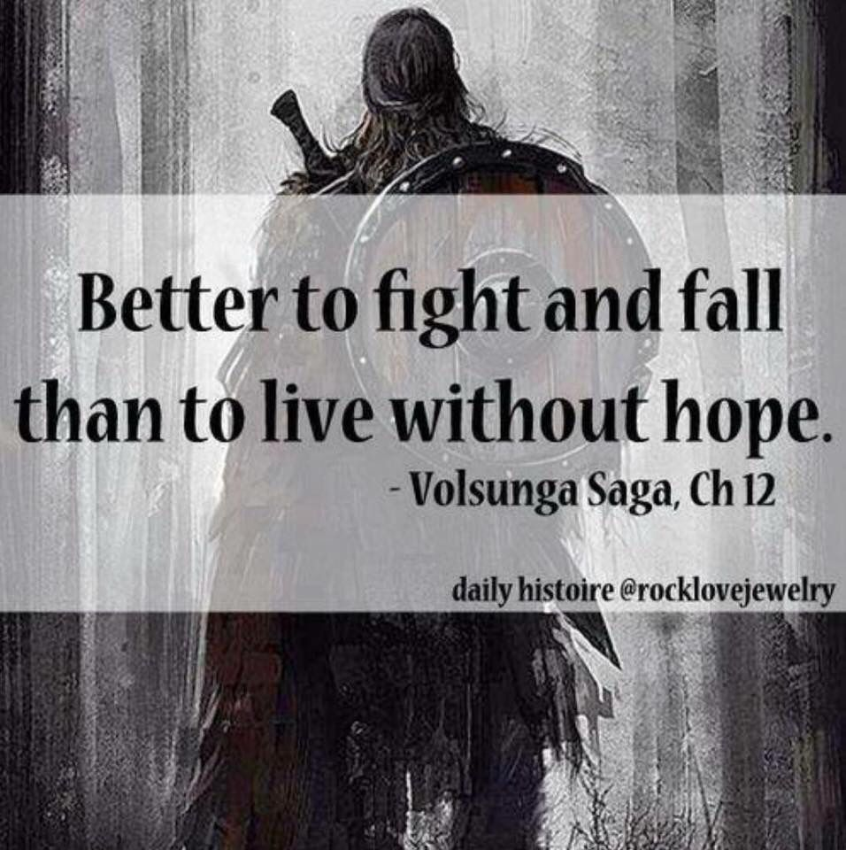 Viking Love Quotes Better To Fight And Fall Than To Live And Kneel Quoteslove