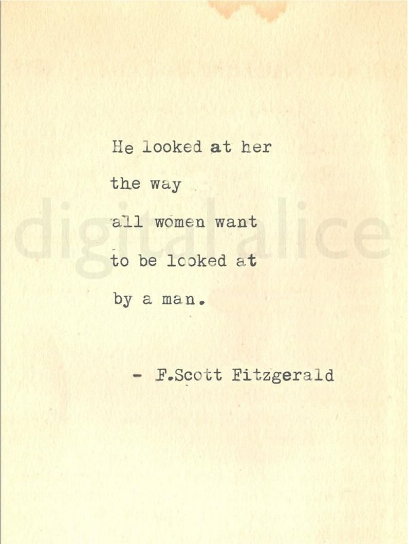 VINTAGE TYPEWRITER PRINT f Scott Fitzgerald Gatsby Quote -Wall Art Instant Download-he looked at her the way all women want  to be ... no.29