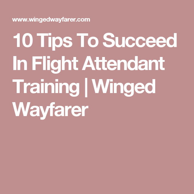 10 tips to succeed in flight attendant training