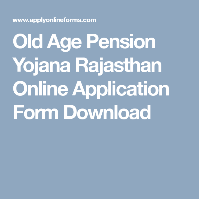 Old Age Pension Yojana Rajasthan Online Application Form