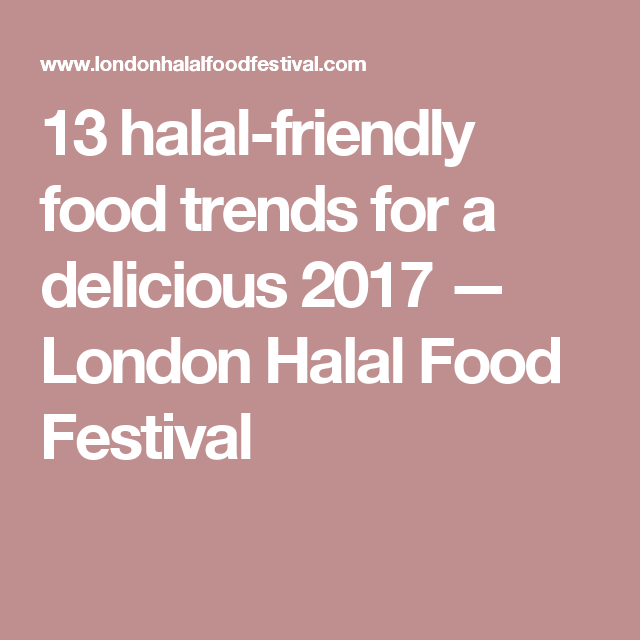 13 halal friendly food trends for a delicious 2017 food trends 13 halal friendly food trends for a delicious 2017 forumfinder Image collections