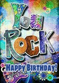 Happy birthday rock! | Happy birthday to you!! | Happy birthday