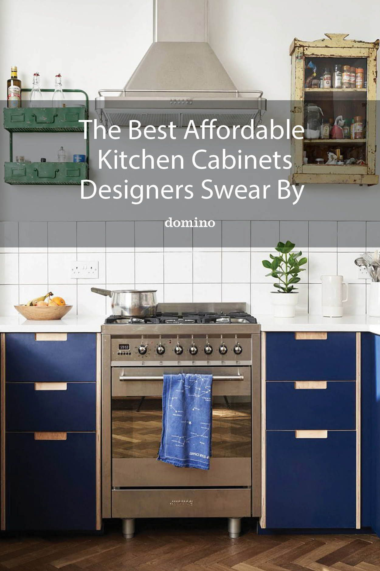 The Best Inexpensive Kitchen Cabinets Designers Swear By In 2020 Inexpensive Kitchen Cabinets Kitchen Cabinets Affordable Kitchen Cabinets