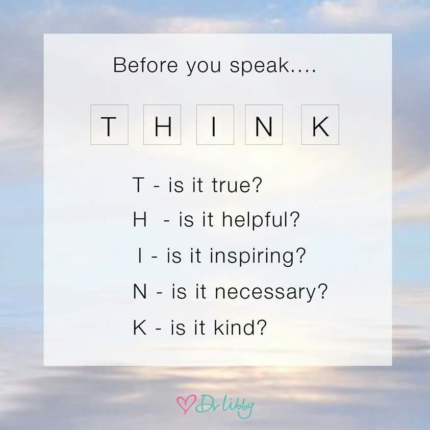 Think before you speak...T-is it true....