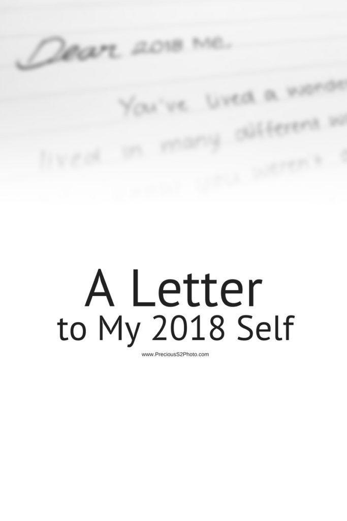 a letter to my 2018 self httpwwwpreciouss2photocom
