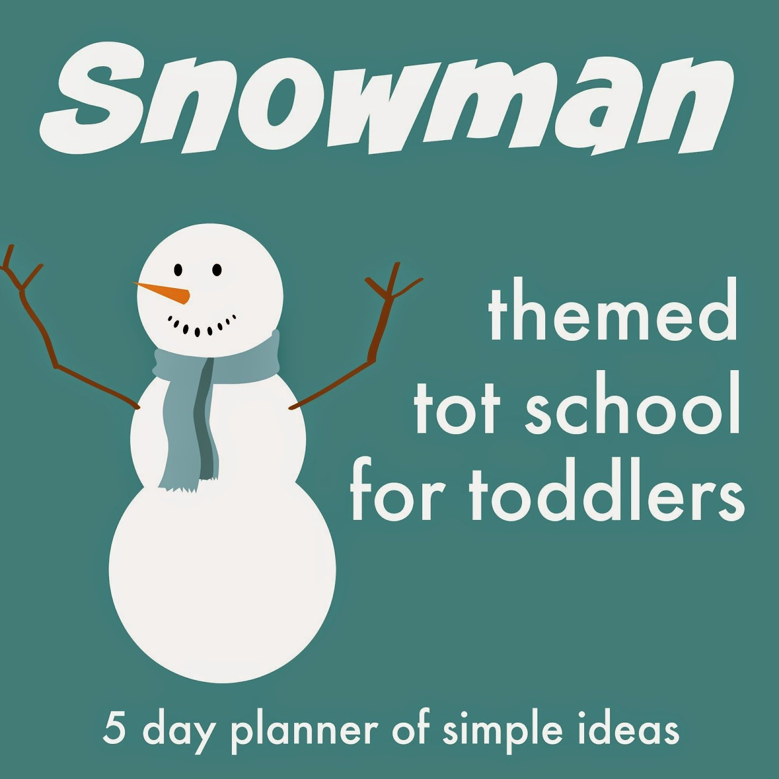 Snowman Themed Tot School Activities For Toddlers Toddler