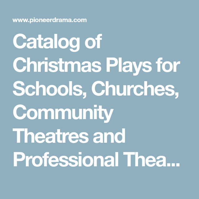 Christmas Plays For Schools.Catalog Of Christmas Plays For Schools Churches Community