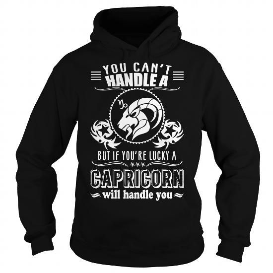 Awesome Tee You cant handle a Capricorn T shirts