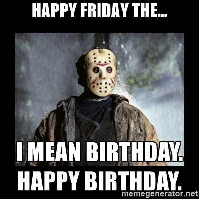 Pin by Samantha Bell on Happy Birthday Meme | Funny horror ...