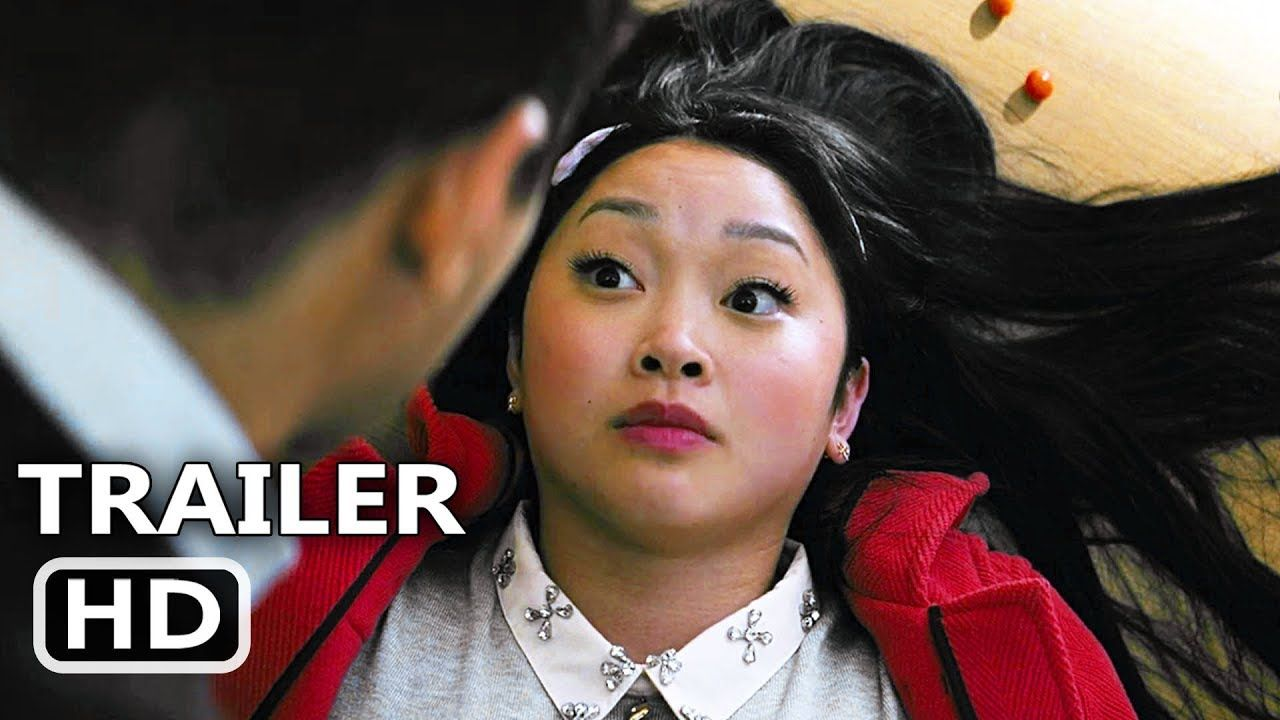 To All The Boys I Ve Loved Before 2 Trailer 2020 Netflix Movie