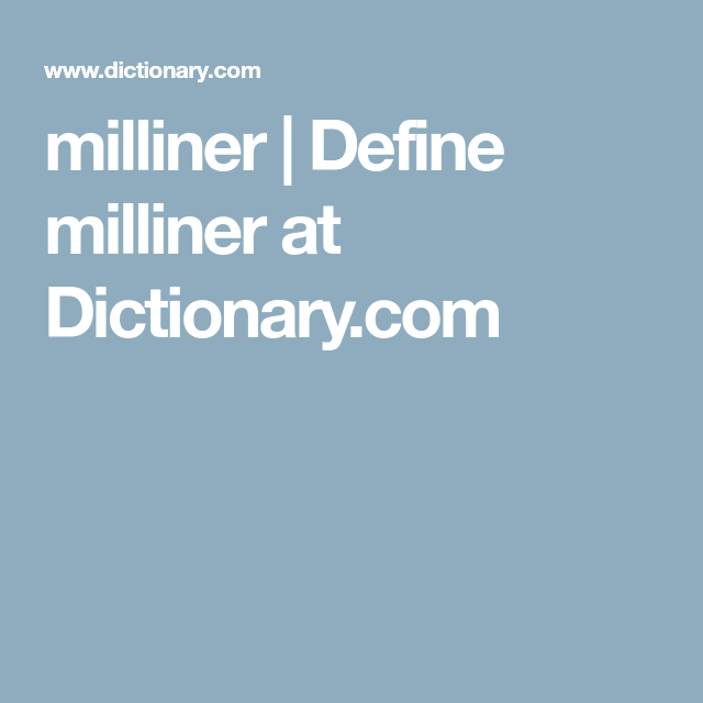 what does a milliner make