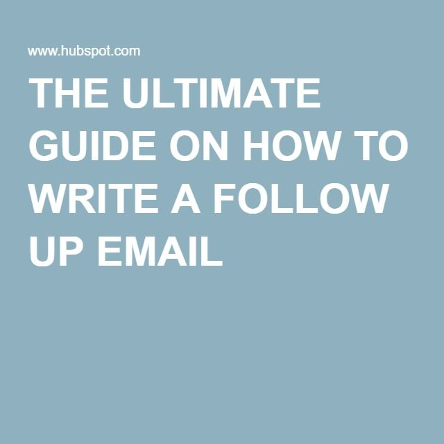 THE ULTIMATE GUIDE ON HOW TO WRITE A FOLLOW UP EMAIL sales - how to write a follow up email