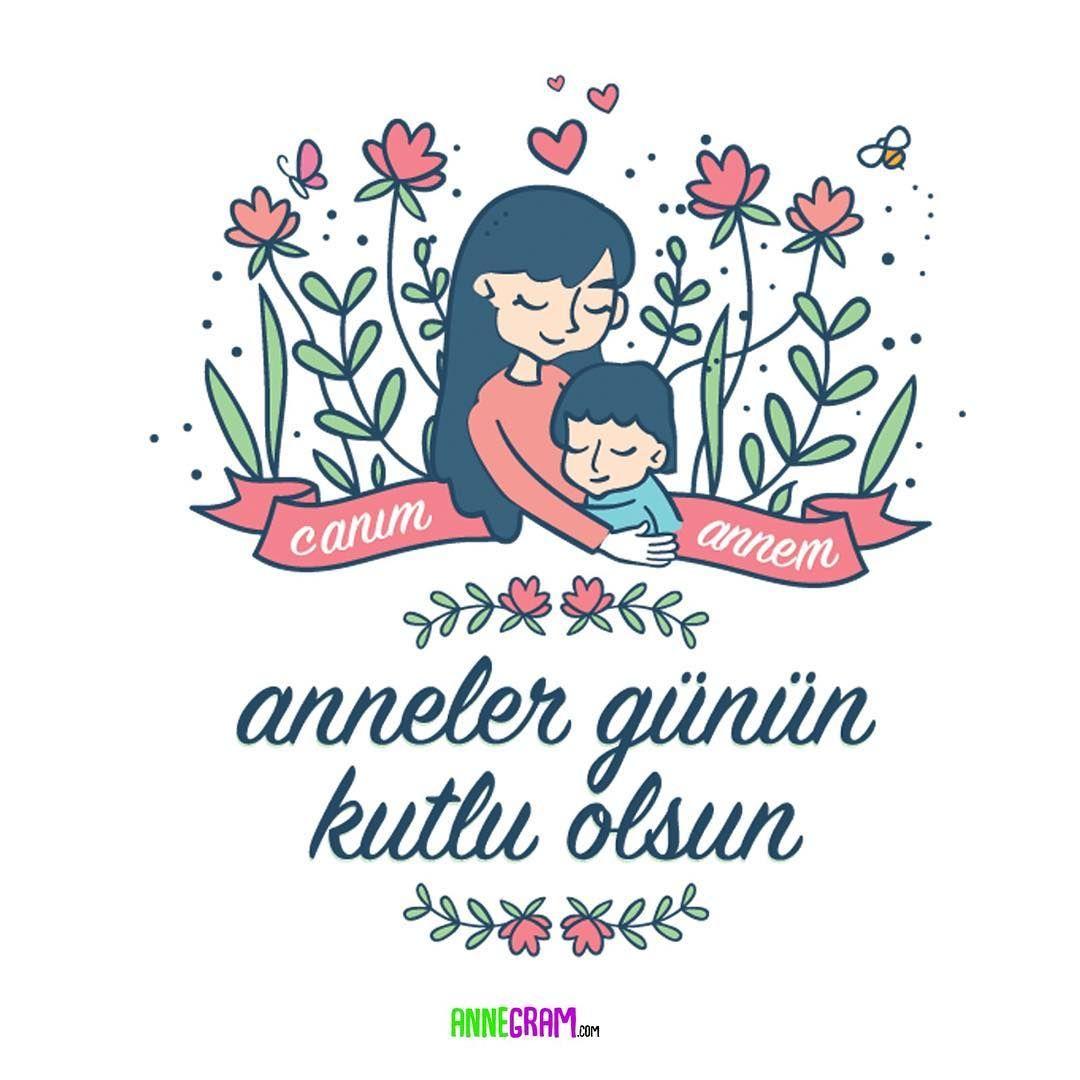 Anneler Gununuz Kutlu Olsun Annelergunu Anne In 2020 Mothers Day Quotes Mom Day Coloring Pages