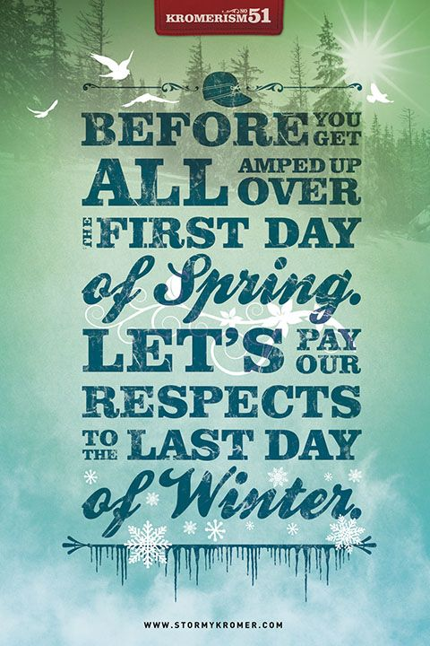 Pin by Vicki on Spring | Last day of winter, Winter quotes, First