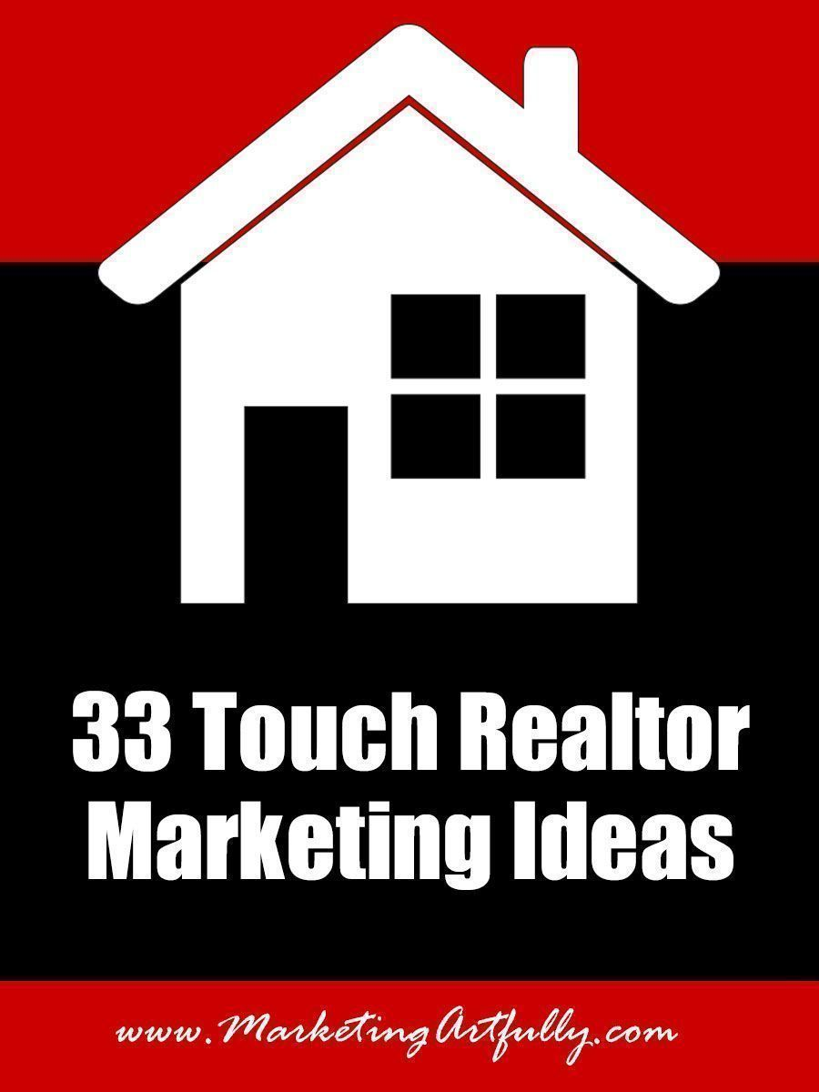 33 touch realtor marketing ideas | a 33 touch realtor marketing