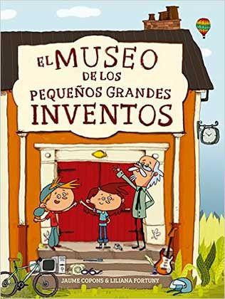 El Museo De Los Pequeños Y Grandes Inventos Inventos Para Niños Grandes Inventos Inventos E Inventores