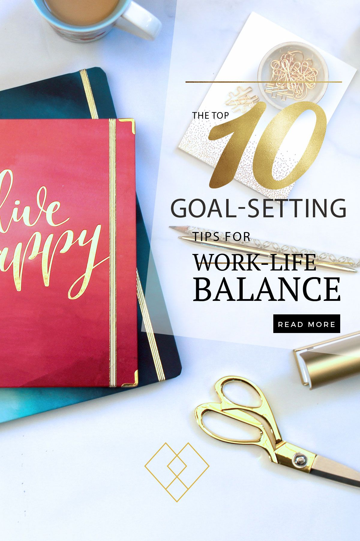 10 Goal Setting Tips For Work Life Balance Plus Free Goal