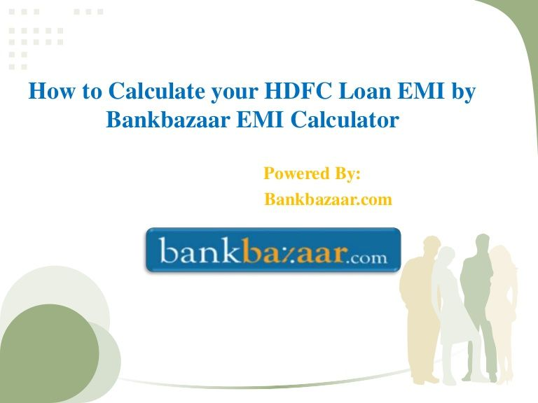 How To Calculate Your Hdfc Bank Loan Emi By Bankbazaar Loanemicalculator Financial News Loan Personal Loans