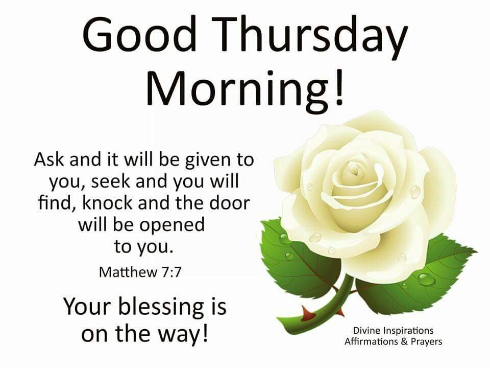 Thursday Morning Quotes Good Morning To You Mathew 7:7 good morning thursday thursday  Thursday Morning Quotes