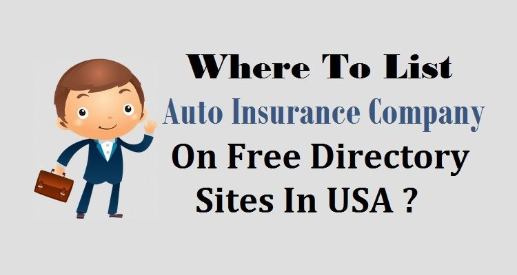 How To Boost Your Auto Insurance Company In Usa Via Free Directory Sites Car Insurance Auto Insurance Companies Insurance Company