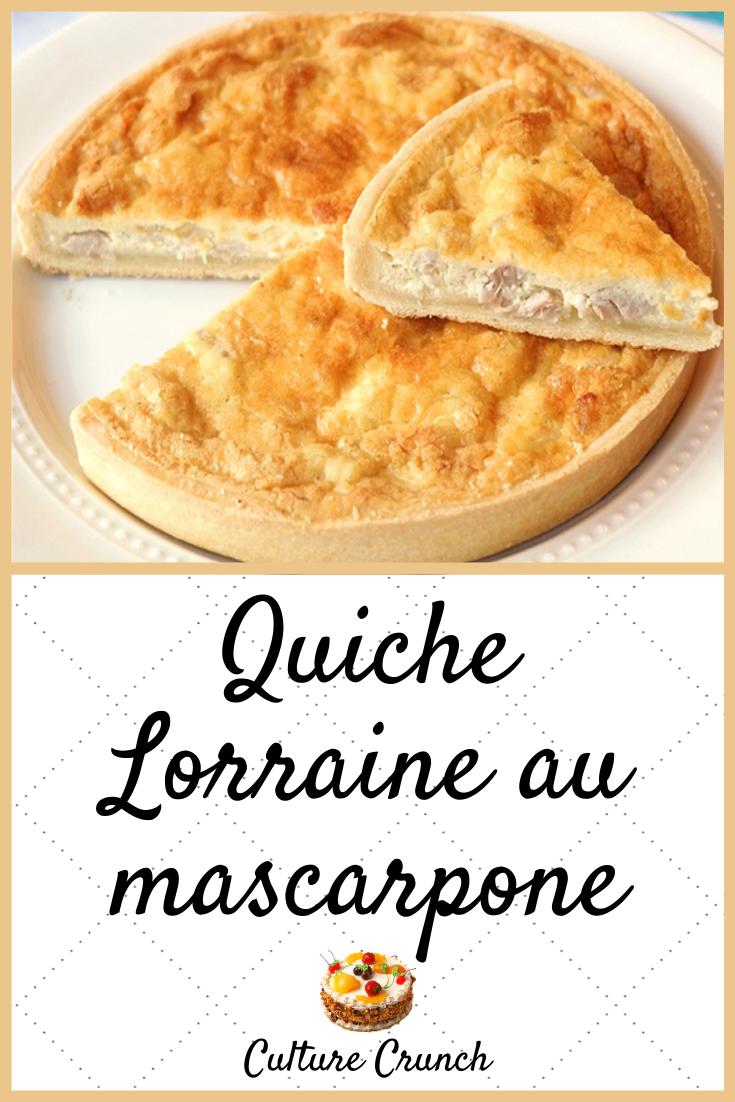 QUICHE LORRAINE AU MASCARPONE : la recette facile - CULTURE CRUNCH