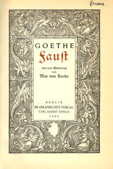 Goethe Faust mit einer Einleitung von Max von Boehn. Berlin im Askanischen  Verlag Carl Albert Kindle 1924, Titelseite | Buch klassiker, Faust goethe, Goethes  faust