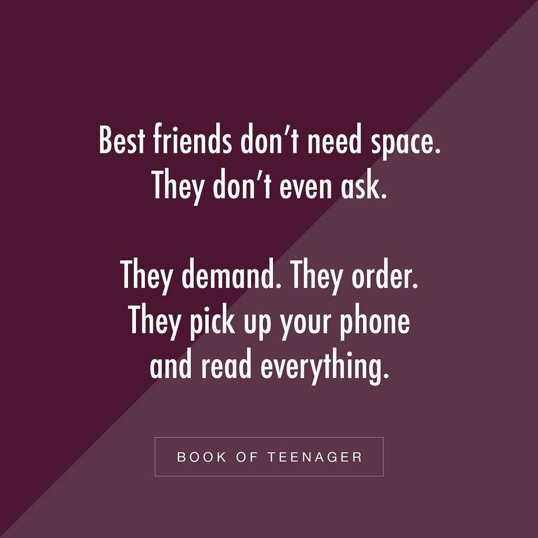Story Book Of Teenagers On Instagram Best Friend La Don T Need Space Follow Bookofteenager V Friends Quotes Best Friendship Quotes Teenager Quotes