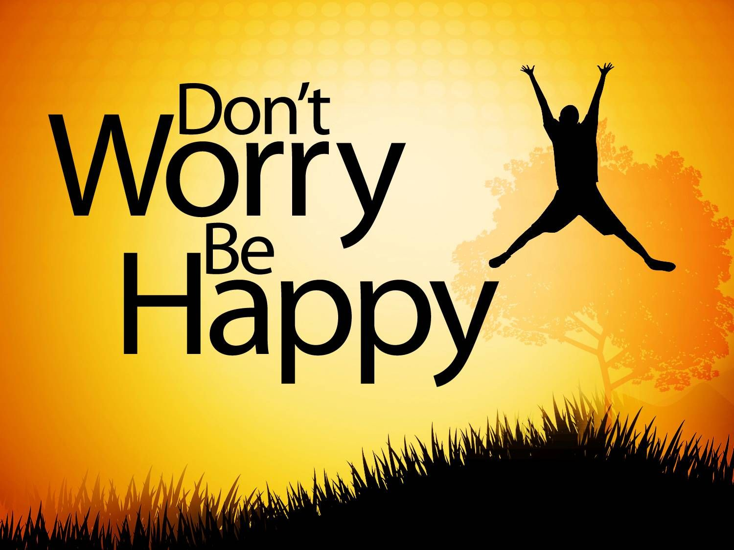 Don't Worry...Be Happy Scripture for today, Happy