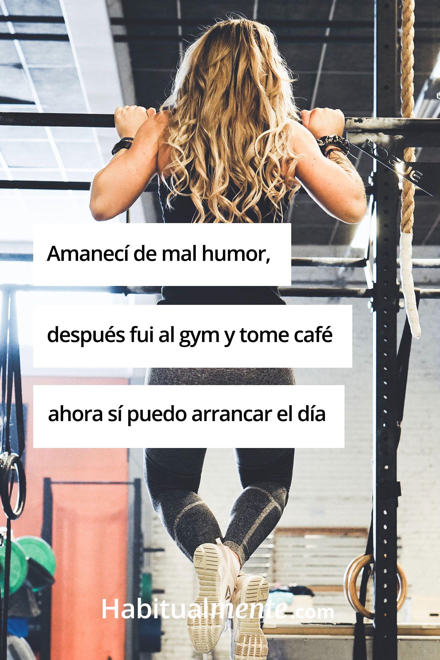 Amanecí De Mal Humor Después Fui Al Gym Y Tome Café Ahora