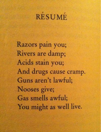 employ a touch of twisted cynicism might as well Dorothy Parker - resume by dorothy parker
