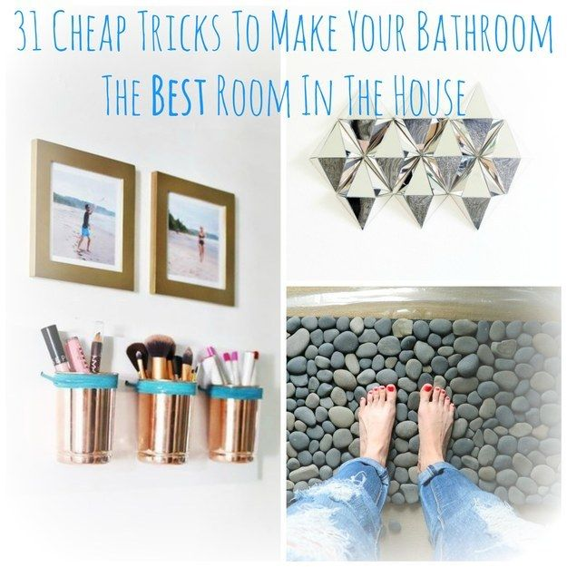 20 Decorating Tricks For Your Bedroom: 31 Cheap Tricks For Making Your Bathroom The Best Room In