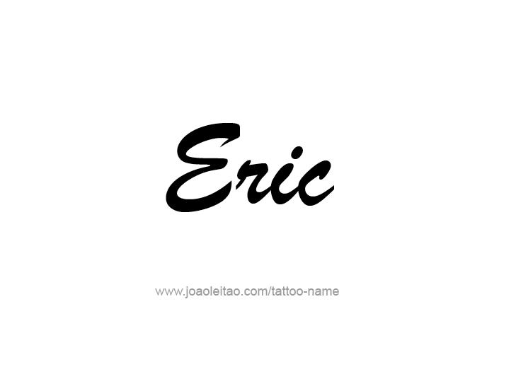 Eric Name Tattoo Designs Name Tattoos Name Tattoo Designs Name Tattoo