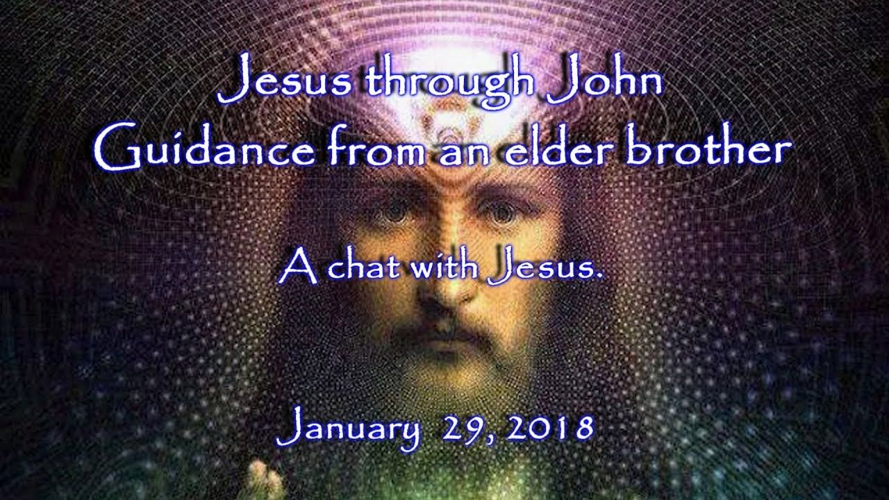 Jesus through John Guidance from an elder brother A chat with Jesus Janu...