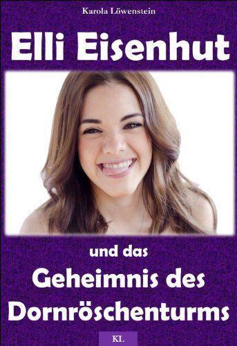 Elli Eisenhut und das Geheimnis des Dornröschenturms (German Edition) by Karola Löwenstein. $3.89. Publisher: Karola Löwenstein; 1 edition (February 7, 2013). Author: Karola Löwenstein. 137 pages