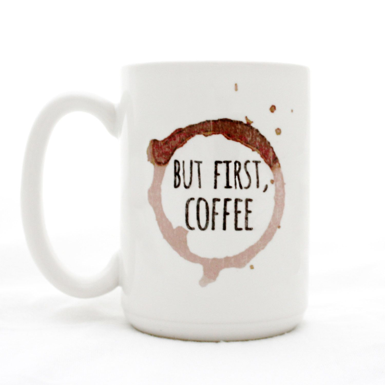But First Coffee 15 Oz Mug Mugs Coffee Ring Ceramic Coffee Cups