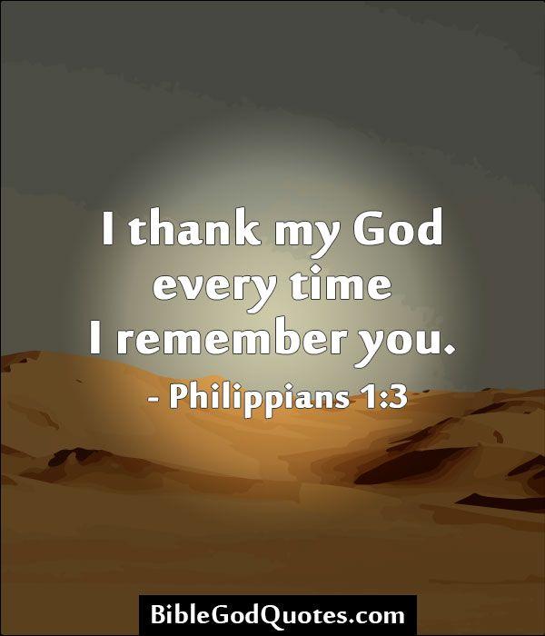 BibleGodQuotes.com I Thank My God Every Time I Remember