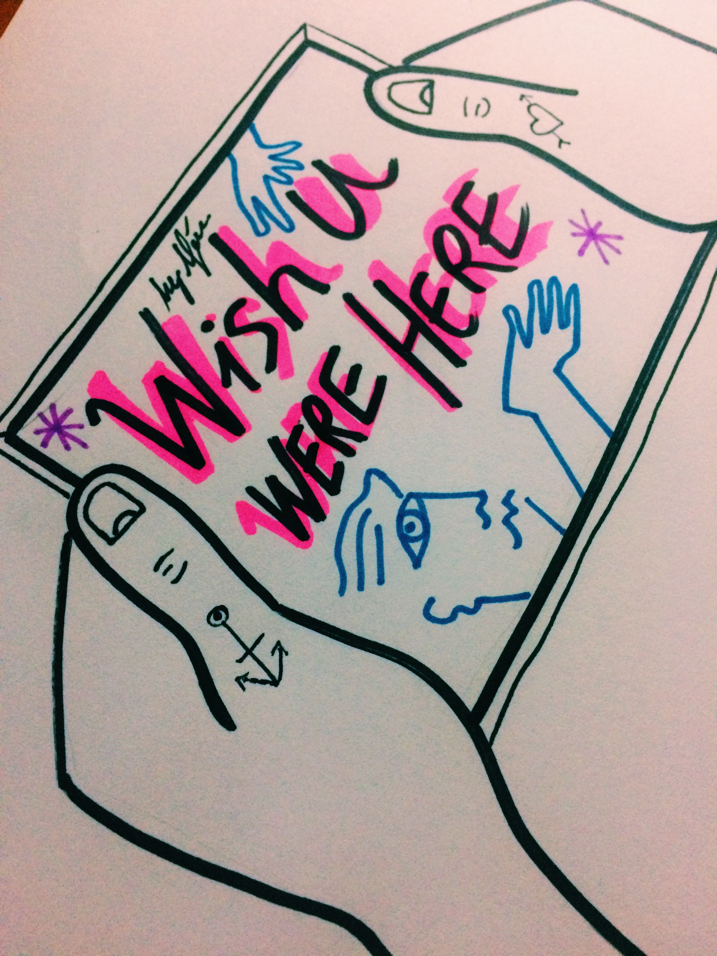 Wish You Were Here Quotes Wish You Were Here 💌 Pinterest Pinit Art Arte Artist