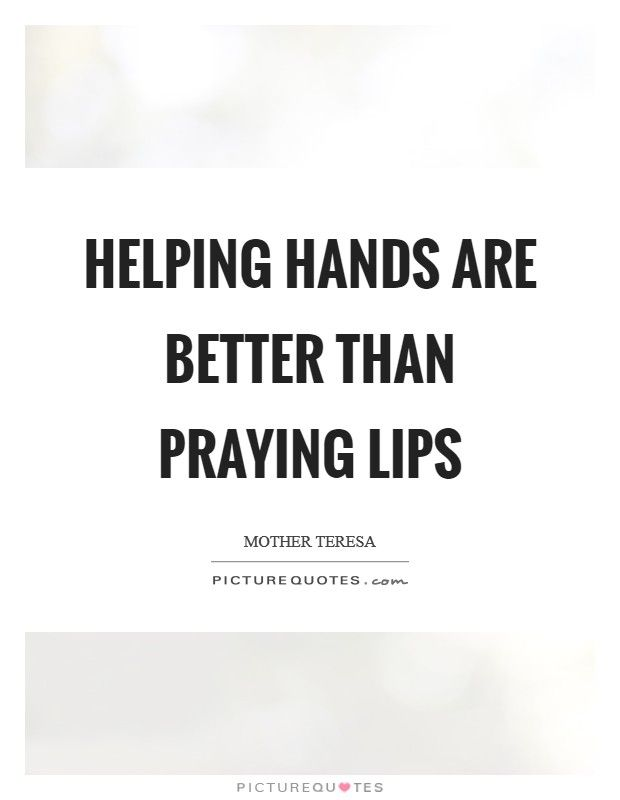 Helping Hands Quotes Sayings Hand Quotes Helping Hands Quotes Helping Hands
