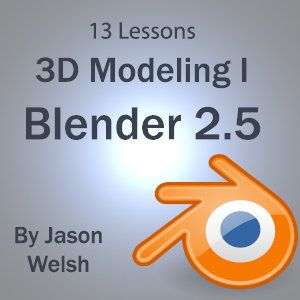 3D Modeling 1: Blender 2.5 - Jason Welsh | Design |454180391: 3D Modeling 1: Blender 2.5 - Jason Welsh | Design |454180391 #Design