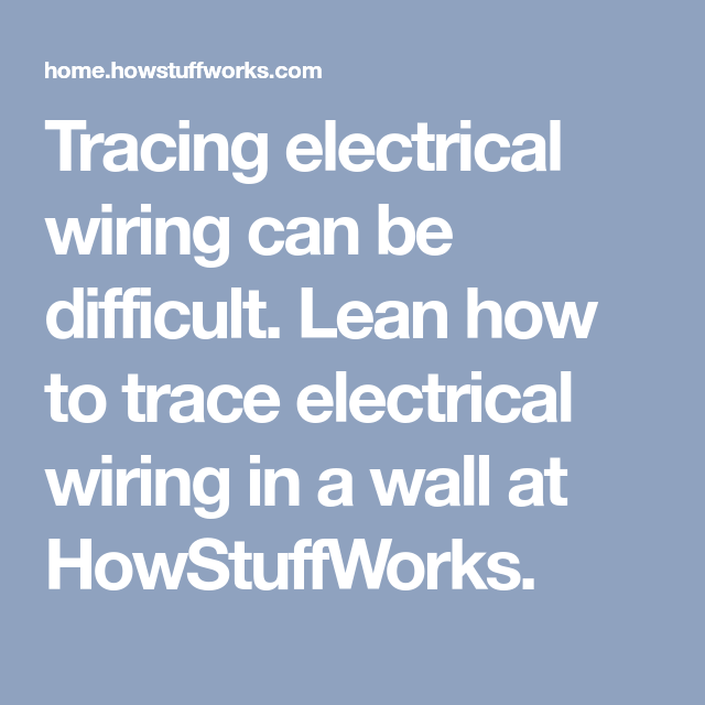 How to Trace Electrical Wiring in a Wall | Pinterest | Electrical ...